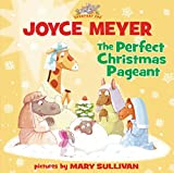 Meyer, Joyce: The Perfect Christmas Pageant (Everyday Zoo)