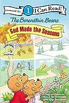 The Berenstain Bears, God Made the Seasons…
