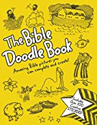 The Bible Doodle Book: Amazing Bible…