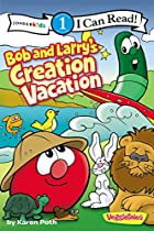 Bob and Larry's Creation Vacation (I Can…