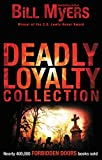Myers, Bill: Deadly Loyalty Collection (Forbidden Doors)