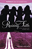 Carlson, Melody: Raising Faith (Faithgirlz! / Girls of Harbor View)