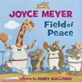 Meyer, Joyce: Field of Peace (Everyday Zoo)