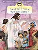 Lucado, Max: The Easter Story for Children (Story, The)