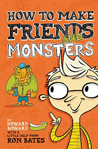 how-to-make-friends-and-monsters-a-howard-boward-book