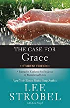 The Case for Grace Student Edition: A…
