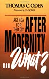 Oden, Thomas C.: After Modernity What? Agenda for Theology