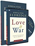 Eldredge, John: Love and War Participant's Guide with DVD: Finding the Marriage You've Dreamed Of