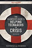 Van Pelt, Rich: The Volunteer's Guide to Helping Teenagers in Crisis Participant's Guide