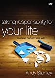Stanley, Andy: Taking Responsibility for Your Life DVD: Because Nobody Else Will