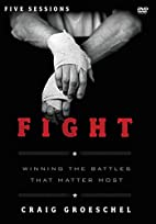 Fight: A DVD Study: Winning the Battles That…