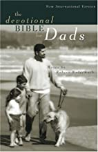 Devotional Bible for Dads, The by Robert…