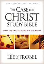 The Case for Christ Study Bible:…