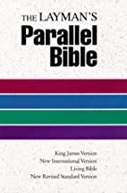 The Layman's Parallel Bible: KJV, NIV,…