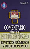 Daniel Carro: Comentario Biblico Mundo Hispano: Tomo 3 Levitico, N umeros y Deuteronomio (Spanish Edition)