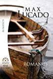 Max Lucado: Romanos (Spanish Edition)