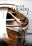 Max Lucado: Filipenses Libro de Estudio de Max Lucado (Spanish Edition)