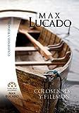 Max Lucado: Colosenses y Filemon Estudios Biblicos Max Lucado (Spanish Edition)