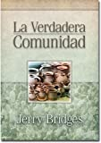 Jerry Bridges: La Verdadera Comunidad (Spanish Edition)
