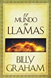 Graham, Billy: El Mundo En Llamas/World Aflame