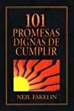 Neil Eskelin: 101 Promesas Dignas de Cumplir = 101 Promises Worth Keeping (Spanish Edition)