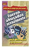 Josh McDowell: Auxilio Para los Amigos Que Sufren Porque Fueron Abusados Sexualmente = My Friend Is Struggling with Past Sexual Abuse (Auxilio Para los Amigos Que Sufren Porque...) (Spanish Edition)