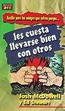 Josh McDowell: Auxilio Para Los Amigos Que Sufren Porque Les Cuesta Llevarse Bien Con Otros (Auxilio Para los Amigos Que Sufren Porque...) (Spanish Edition)