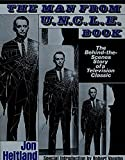 Heitland, Jon: The Man from U.N.C.L.E. Book: The Behind-The-Scenes Story of a Television Classic