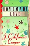 Cooper, J. California: Homemade Love