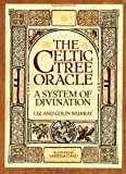 Murray, Colin: The Celtic Tree Oracle: A System of Divination