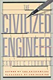 Samuel C. Florman: The Civilized Engineer