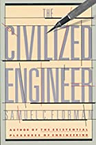 The Civilized Engineer by Samuel C. Florman