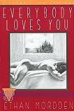 Mordden, Ethan: Everbody Loves You