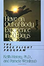 Have an Out-of-Body Experience in 30 Days:…