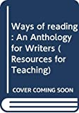 Bartholomae, David: Ways of reading: An Anthology for Writers (Resources for Teaching)