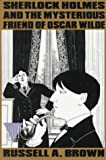 Brown, Russell A.: Sherlock Holmes and the Mysterious Friend of Oscar Wilde