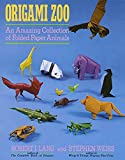 Weiss, Stephen: Origami Zoo: An Amazing Collection of Folded Paper Animals