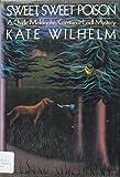 Wilhelm, Kate: Sweet, Sweet Poison