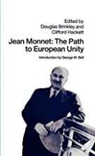 Jean Monnet: The Path to European Unity by…