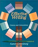 Greenberg, Karen L.: Effective Writing: Choices and Conventions