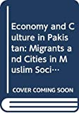 Donnan, Hastings: Economy and Culture in Pakistan: Migrants and Cities in Muslim Society
