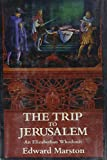 Marston, Edward: Trip to Jerusalem