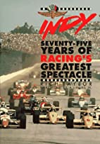 Indy: Seventy-Five Years of Racing's…