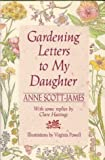 Scott-James, Anne: Gardening Letters to My Daughter