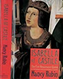 Rubin, Nancy: Isabella of Castile: The First Renaissance Queen