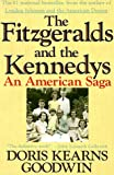 Kearns Goodwin, Doris: The Fitzgeralds and the Kennedys: An American Saga