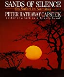 Capstick, Peter Hathaway: Sands of Silence: On Safari in Namibia
