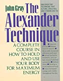 Gray, John: Your Guide to the Alexander Technique