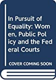 Mezey, Susan Gluck: In Pursuit of Equality: Women, Public Policy and the Federal Courts