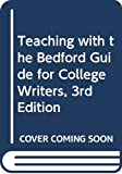 Linda S LaPointe: Teaching with the Bedford Guide for College Writers, 3rd Edition